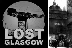 Lost Glasgow: Stories of the notoriously riotous crowds at the Empire Theatre